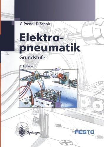 Elektropneumatik: Grundstufe (German Edition) by Prede, G., Scholz, D. (2001) Paperback