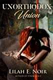 Unorthodox Union: A Love Story of Domination and Submission Book 3 (The Unorthodox Trilogy 4) (English Edition)
