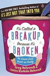 It's Called a Breakup Because It's Broken: The Smart Girl's Breakup Buddy by Greg Behrendt (2005-10-03)