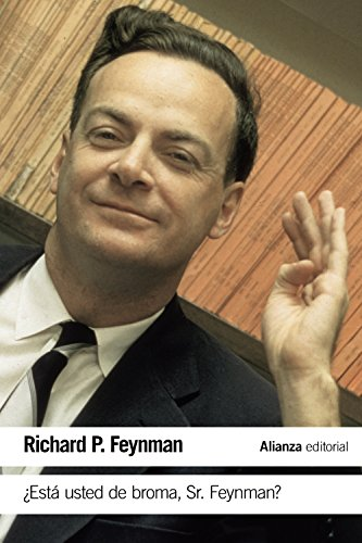 ¿Está usted de broma Sr. Feynman?: Aventuras de un curioso personaje tal como fueron referidas a Ralph Leighton (El Libro De Bolsillo - Ciencias) por Richard P. Feynman