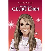 Raconte-Moi Celine Dion