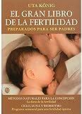 EL GRAN LIBRO DE LA FERTILIDAD (EMBARAZO)