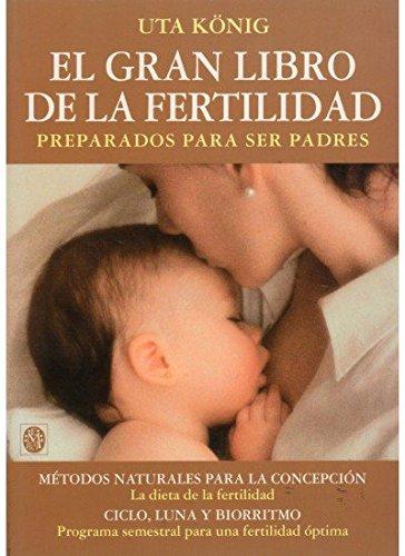 EL GRAN LIBRO DE LA FERTILIDAD (EMBARAZO) por U. KÖNIG