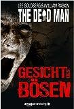 'The Dead Man: Gesicht des Bösen (The Dead Man Serie 1)' von Lee Goldberg