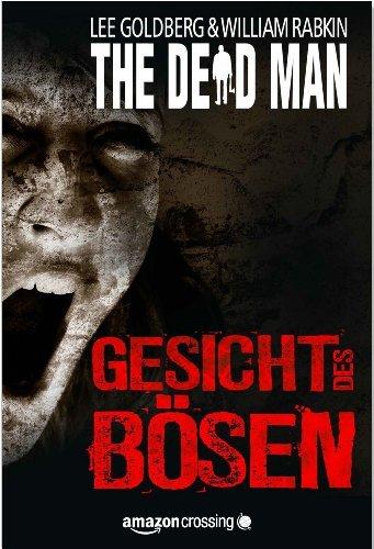 The Dead Man: Gesicht des Bösen (The Dead Man Serie 1)