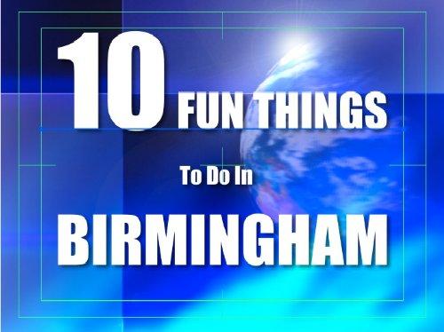TEN FUN THINGS TO DO IN BIRMINGHAM (English Edition)