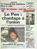 AUJOURD'HUI [No 15792] du 13/06/1995 - AMNISTIE - LE CONSEIL DES MINISTRES LEVE LE VOILE - LE PEN - CHANTAGE A L'UNION - JUPPE REVOIT SON PLAN A LA BAISSE - SECTE MANDAROM - ARRESTATION DU GOUROU GILLES BOURDIN - F1 - PROST ET ALESI