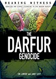 The Darfur Genocide (Bearing Witness: Genocide and Ethnic Cleansing in the Modern World)