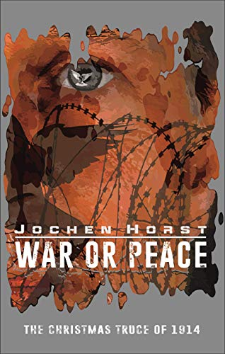 War or Peace: The Christmas Truce of 1914 (English Edition)
