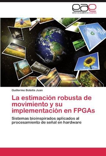 La estimación robusta de movimiento y su implementación en FPGAs por Botella Juan Guillermo