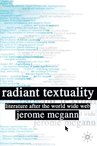 Radiant Textuality: Literary Studies after the World Wide Web