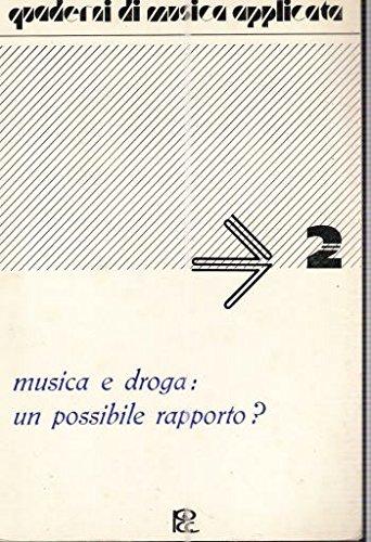 QUADERNI DI MUSICA APPLICATA 2 - MUSICA E DROGA: UN POSSIBILE RAPPORTO?,AA.VV.