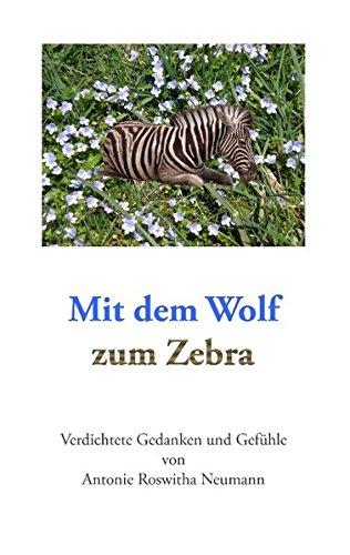 Mit dem Wolf zum Zebra: Verdichtete Gedanken und Gefühle (Zebra Burnout)