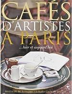 Cafés d'artistes à Paris ... Hier et aujourd'hui de Gérard-Georges Lemaire