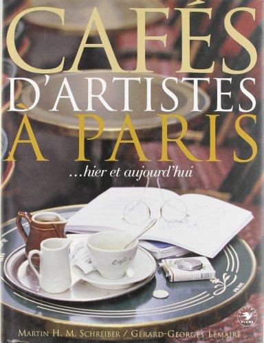 Cafés d'artistes à Paris ... Hier et aujourd'hui