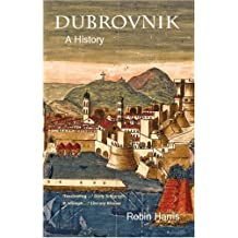 Dubrovnik: A History by Robin Harris (31-Jan-2006) Paperback