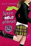 Gallagher Girls , Band 5: Gallagher Girls, Spione lieben gefährlich