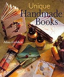 Unique Handmade Books by Alisa Golden (2002-04-11)