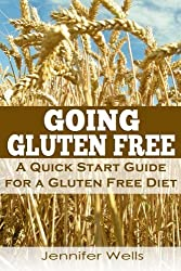 Going Gluten Free: A Quick Start Guide for a Gluten Free Diet by Jennifer Wells (2013-09-21)