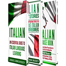 Italian: Learn Italian For Beginners Including Italian Grammar, Italian Short Stories and 1000+ Italian Phrases