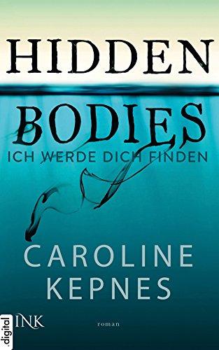 Hidden Bodies - Ich werde dich finden (Joe Goldberg 2) von [Kepnes, Caroline]