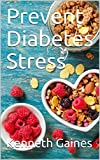 Prevent Diabetes Stress (English Edition)