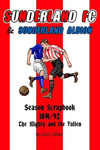 Sunderland F.C./Sunderland Albion Season Scrapbook 1891/92: The Mighty and the Fallen por Don Gillan