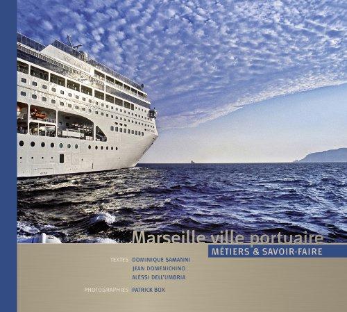 Marseille ville portuaire - Métiers & savoir-faire par Dominique Samanni