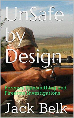Descargar Epub Gratis UnSafe by Design: Forensic Gunsmithing and Firearms Investigations