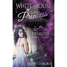 White House Princess: Desaster