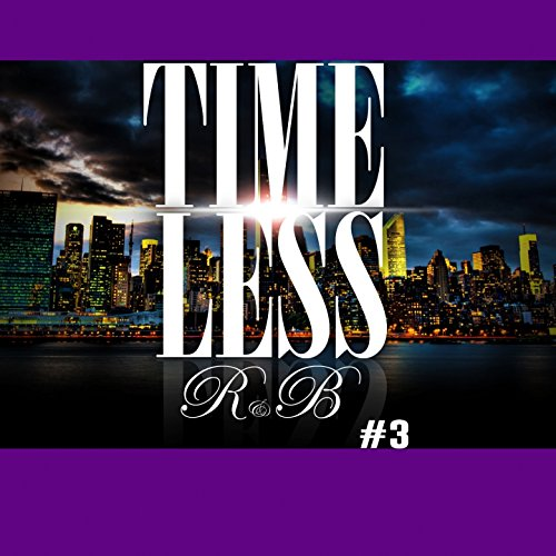 Timeless R'n'B, Vol. 3 [Explicit]