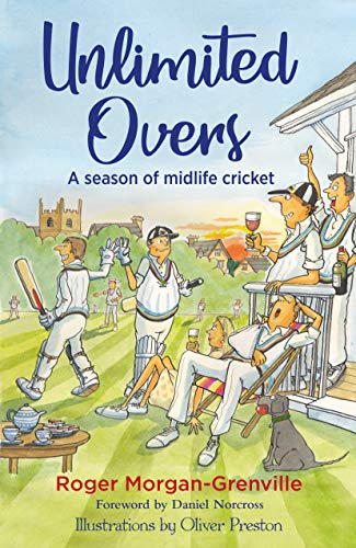Unlimited Overs: A Season of Midlife Cricket (English Edition)