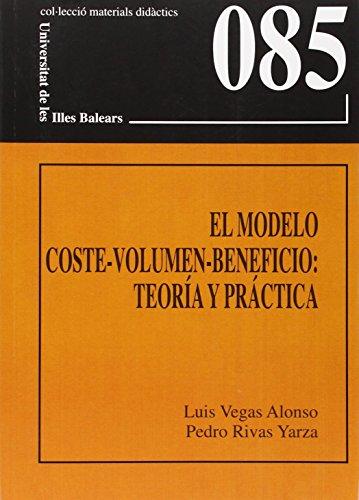 Descargar Libro El modelo coste-volumen-beneficio: teoría y práctica (Materials didàctics) de Luis Vegas Alonso