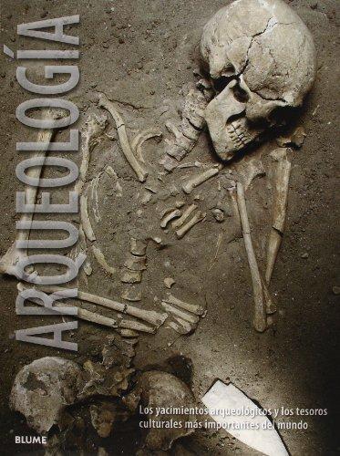 Arqueología : los yacimientos arqueológicos y los tesoros culturales más importantes del mundo por Aedeen Cremin