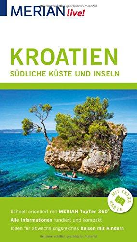 Küsten-inseln (MERIAN live! Reiseführer Kroatien Südliche Küste und Inseln: Mit Extra-Karte zum Herausnehmen)