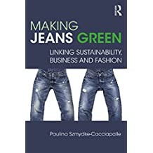 Making Jeans Green: Linking Sustainability, Business and Fashion (Routledge Studies in Sustainability) (English Edition)