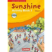 Sunshine - Early Start Edition - Bisherige Ausgabe: Band 3: 3. Schuljahr - Activity Book mit Lieder-/Text-CD (Kurzfassung)