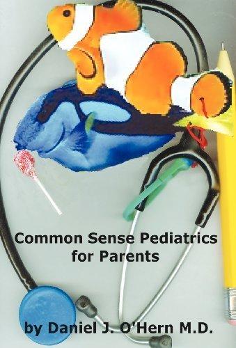 Common Sense Pediatrics for Parents by O'Hern M. D. Faap, Daniel J. (2011) Hardcover