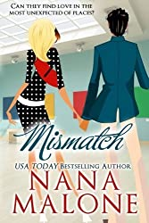 Mismatch: A Humorous Contemporary Romance (Volume 2) by Nana Malone (2013-05-21)