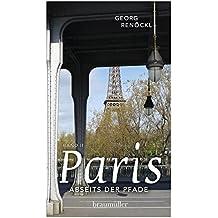 Paris abseits der Pfade (Bd. II): Eine etwas andere Reise durch die Hauptstadt des 19. Jahrhunderts
