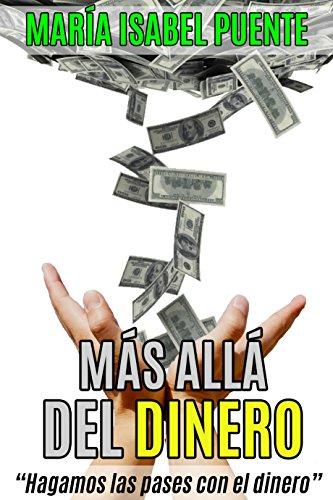 Mas Allá del Dinero : Hagamos las paces con la energía del dinero