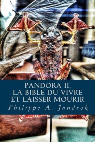 Pandora 2: La bible du vivre ou laisser mourir par M Philippe Alexandre Jandrok