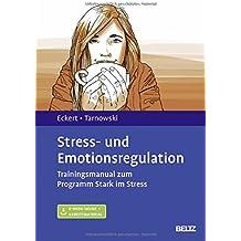 Stress- und Emotionsregulation: Trainingsmanual zum Programm Stark im Stress. Mit E-Book inside und Arbeitsmaterial