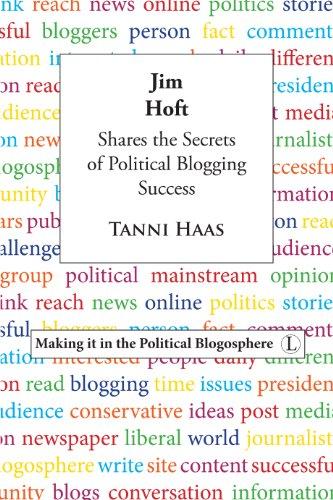 Jim Hoft Shares the Secrets of Political Blogging Success: Making it in the Political Blogosphere por Tanni Haas