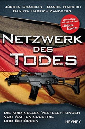(Netzwerk des Todes: Die kriminellen Verflechtungen von Waffenindustrie und Behörden)