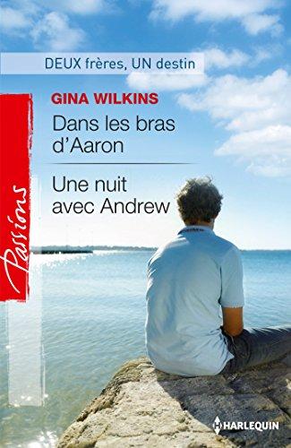 Livres Dans les bras d'Aaron - Une nuit avec Andrew : Deux frères, un destin (Passions) pdf