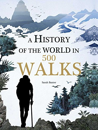 A History of the World in 500 Walks por Sarah Baxter