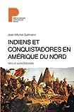 Indiens et conquistadores en Amérique du Nord - Vers un autre Eldorado