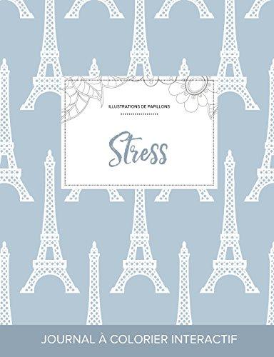 Journal de Coloration Adulte: Stress (Illustrations de Papillons, Tour Eiffel) par Courtney Wegner
