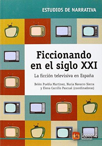 Ficcionando en el siglo XXI: La ficción televisiva en España